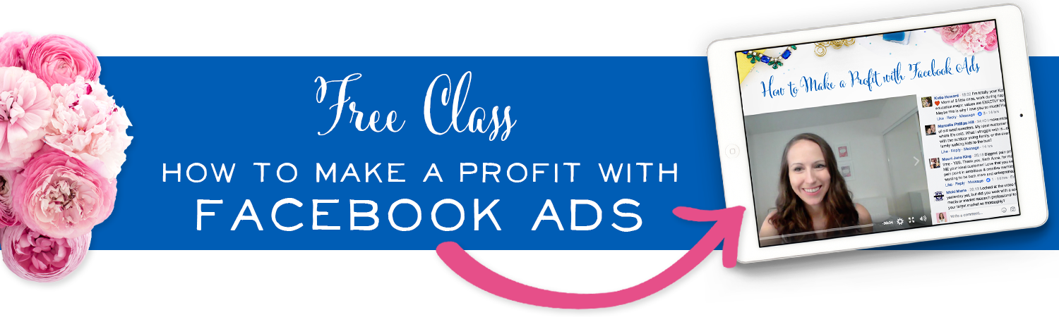 Free Class: How to Make a Profit with Facebook Ads
