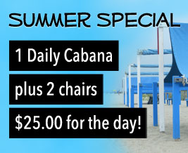 Summer Special: 1-day Cabana rental plus 2 beach chairs just $25