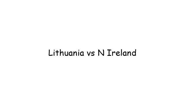 Lithuania vs N Ireland