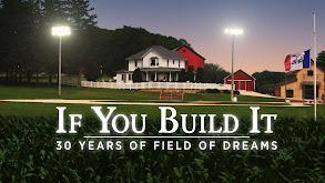 If You Build It: 30 Years of Field of Dreams thumbnail