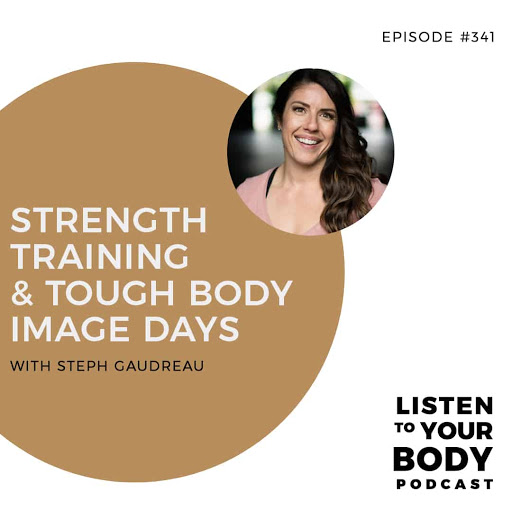 Strength Training & Tough Body Image Days