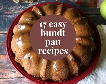 17 Easy Bundt Pan Recipes