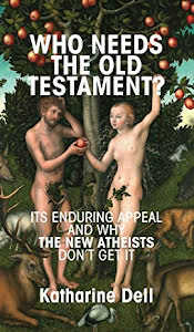 WHO NEEDS THE OLD TESTAMENT