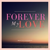 Forever My Love (with BoSsWRiTeR)