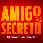 Amigo Secreto - Shopping Recife
