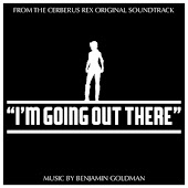 I'm Going Out There (From the Cerberus Rex Original Soundtrack)