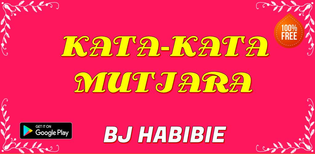 Download Kata Mutiara Bj Habibie Apk Latest Version 21 For
