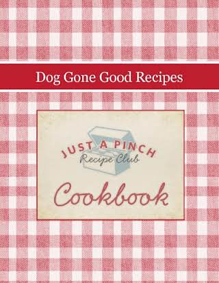 Dog Gone Good Recipes