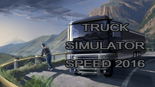 truck simulator speed 2016