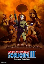 MOBILE SUIT GUNDAM THE ORIGIN III Dawn of Rebellion (Dubbed)
