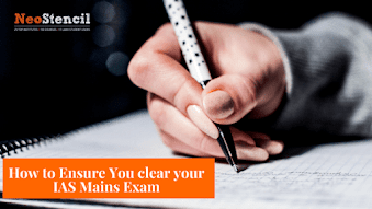 How to Ensure that You Clear UPSC IAS Mains Exam
