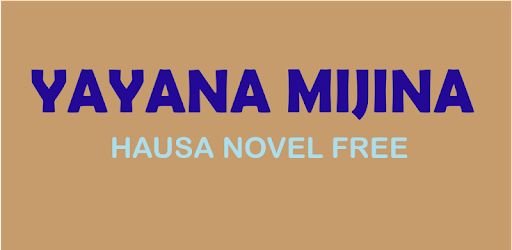 Yayana Mijina - Hausa Novel - Apps on Google Play