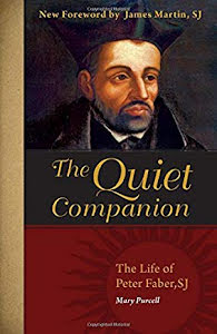 THE QUIET COMPANION - THE LIFE OF PETER FABER SJ
