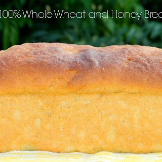 100% Whole Wheat and Honey Bread