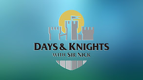 Days and Knights with Sir Nick thumbnail