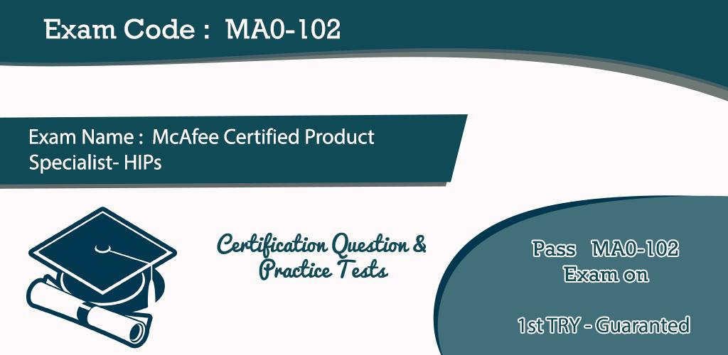 HIPs MA0-102 Exam Q/&A PDF+SIM McAfee Certified Product Specialist