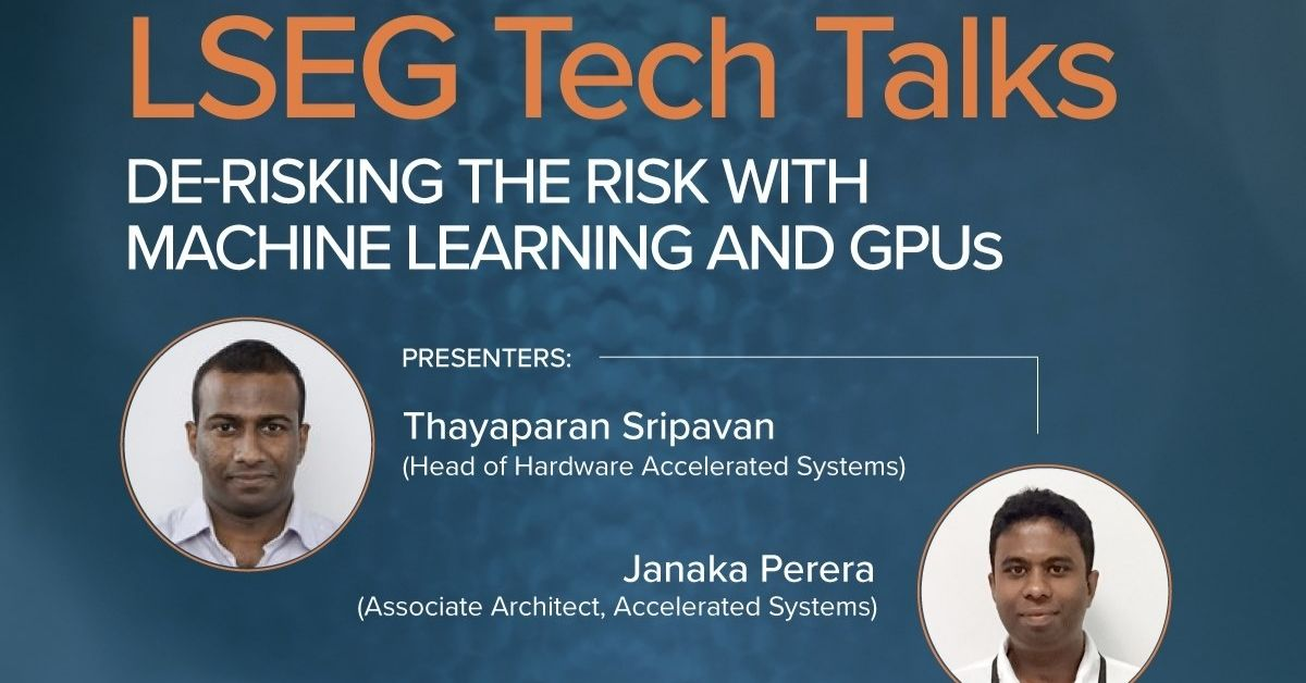 LSEG Tech Talks: Exploring the Untapped Potential of Machine Learning with GPUs 1