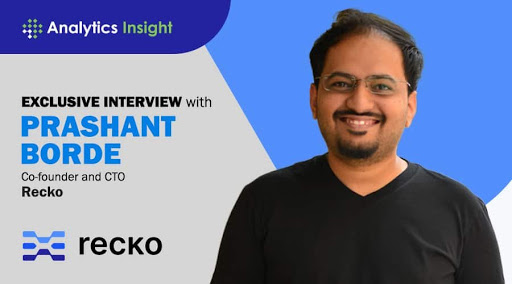 Exclusive Interview with Prashant Borde, Co-founder & CTO, Recko