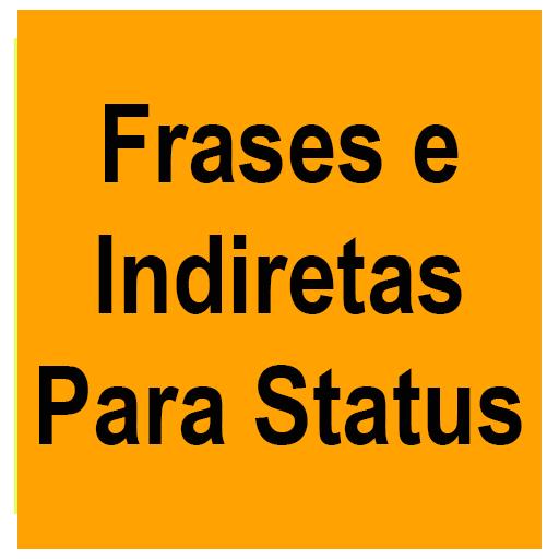 Frases e Indiretas Para Status