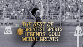 The Best of Greatest Sports Legends: Gold Medal Greats thumbnail