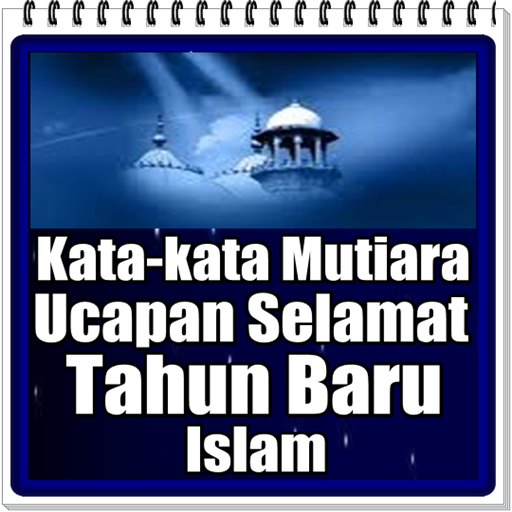 Kata Mutiara Untuk Ucapan Selamat Tahun Baru Islam