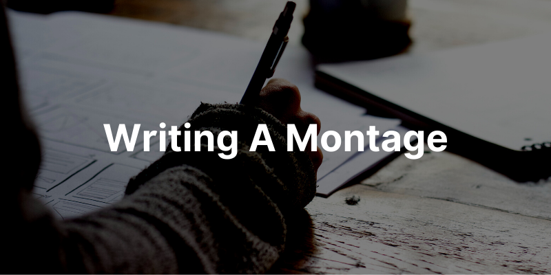 writing a montage in a script
