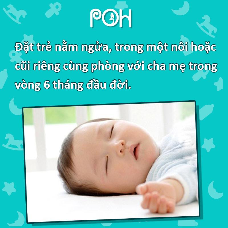 Đặt trẻ nằm ngửa, trong nôi hoặc cũi riêng trong 6 tháng đầu