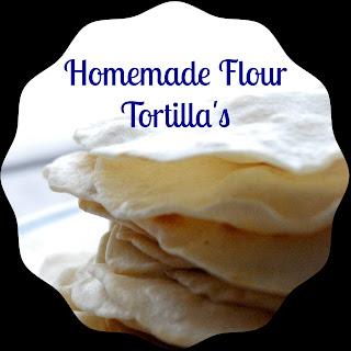 Homemade Flour Tortilla's.