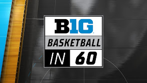 B1G Basketball in 60 thumbnail