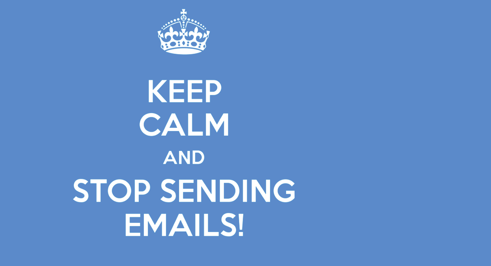 poster: keep calm and stop sending emails