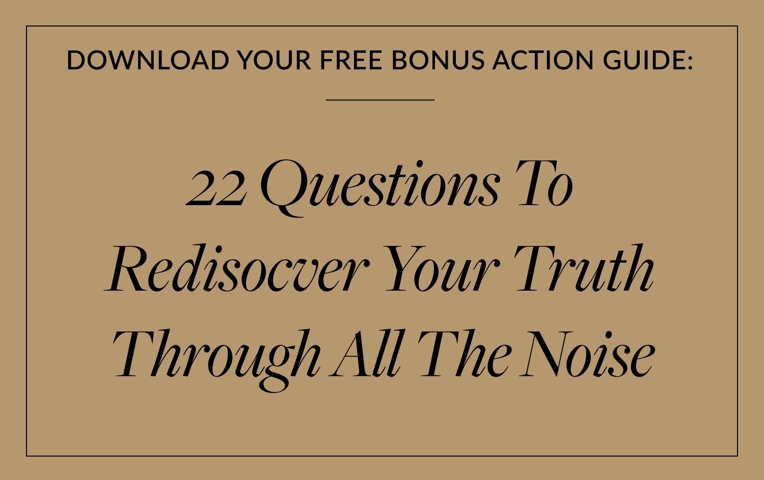 22 Questions To Rediscover Your Truth Through All The Noise