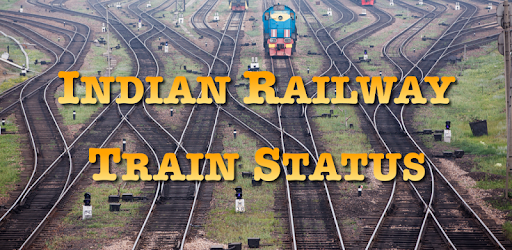 Indian Railway Train Status : Where is my Train - Apps on