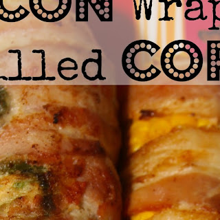 Sweet Heat Bacon Wrapped Grilled Corn