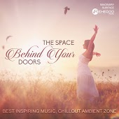 The Space Behind Your Doors - Best Inspiring Music, Chillout Ambient Zone