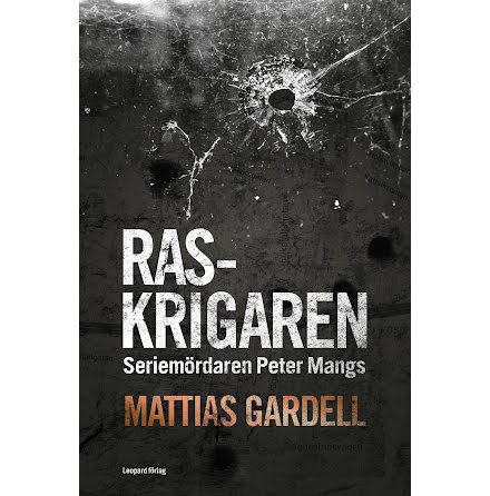 Raskrigaren - Seriemördaren Peter Mangs E-bok
