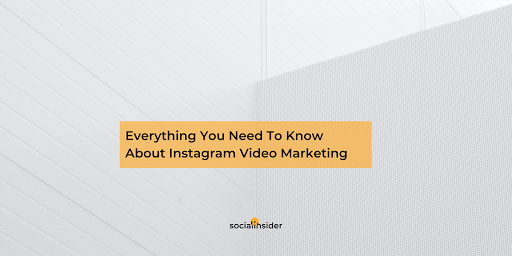 Everything You Need To Know About Instagram Video Marketing