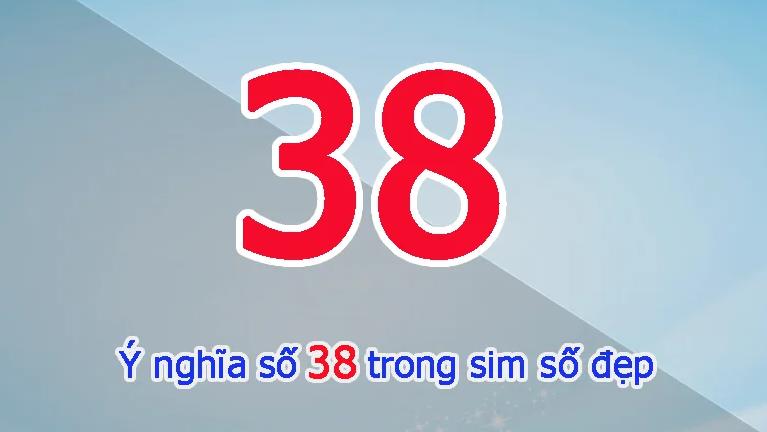ý nghĩa sim điện thoại đuôi 38
