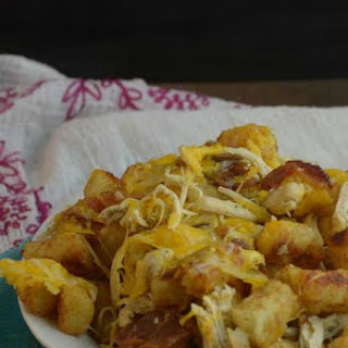 Chicken, Bacon, and Ranch Tots.