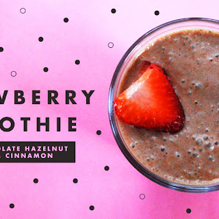 Strawberry Smoothie With Cinnamon & Chocolate Hazelnut Butter.
