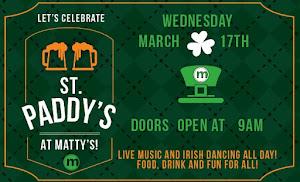 St. Paddy's at Matty's!