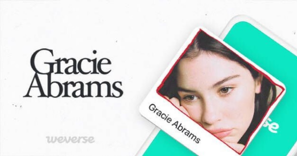 Gracie Abrams Becomes The First Non-Korean Celebrity To Join Weverse ... And More Are On The Way