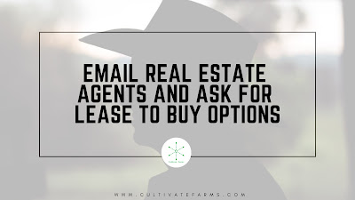 Email real estate agents and ask for lease to buy options