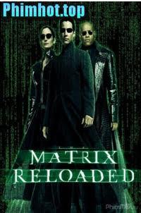 Ma Trận Tái Lập - The Matrix Reloaded (2019)