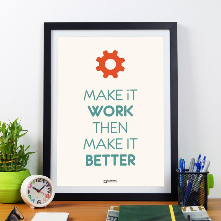 Make It Work Then Make It Better | Framed Poster by Artwave Asia