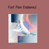 Foot Pain Explained