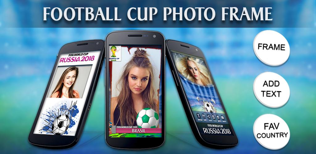 Download Fußball-Wm-Bilderrahmen 2018 Apk Latest Version App For ...