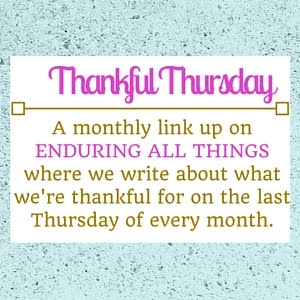 Enduring All Things | Thankful Thursday