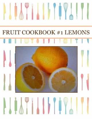 FRUIT COOKBOOK #1  LEMONS