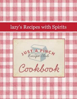 lazy's Recipes with Spirits