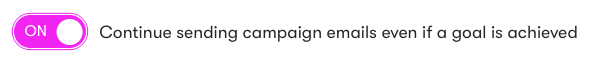 The Continue sending campaign emails even if a goal is achieved setting.